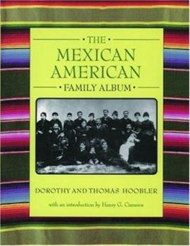 The Mexican American Family Album (The American Family Albums) 0195081293 Book Cover