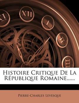 Paperback Histoire Critique de la R?publique Romaine... ... Book