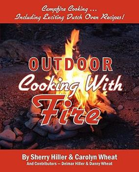 Outdoor Cooking with Fire 0615347002 Book Cover