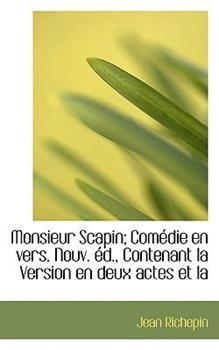 Paperback Monsieur Scapin; Com?die en Vers Nouv ?d , Contenant la Version en Deux Actes et L Book