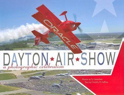 The Dayton Air Show: A Photographic Celebration 1933197455 Book Cover