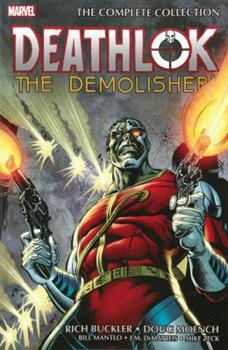 Deathlok the Demolisher: The Complete Collection - Book #46 of the Marvel Team-Up 1972