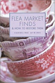Flea Market Finds & How to Restore Them 1855859602 Book Cover
