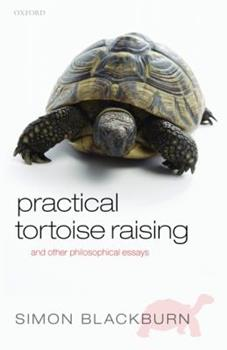 Practical Tortoise Raising: And Other Philosophical Essays 0199548056 Book Cover