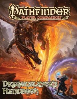 Pathfinder Player Companion: Dragonslayer's Handbook - Book  of the Pathfinder Player Companion