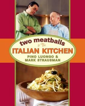 Two Meatballs in the Italian Kitchen 1579653456 Book Cover