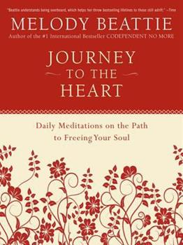 Journey to the Heart: Daily Meditations on the Path to Freeing Your Soul 0062511211 Book Cover