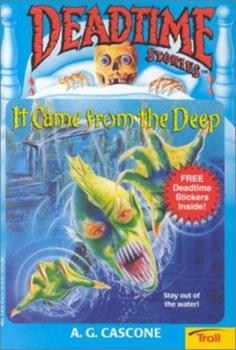Paperback It Came from the Deep (Deadtime Stories) Book