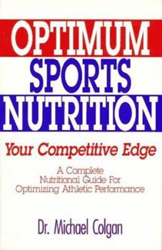 Optimum Sports Nutrition: Your Competitive Edge 0962484059 Book Cover
