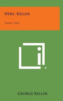 Hardcover Here, Keller: Train This Book