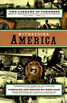 Witnessing America: The Library of Congress Book of First-Hand Accounts of Public Life 0670864005 Book Cover