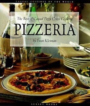 Pizzeria: The Best of Casual Pizza Oven Cooking (Casual Cuisines of the World) 0376020431 Book Cover