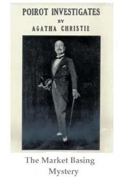 The Market Basing Mystery - Book  of the Hercule Poirot