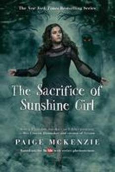 The Sacrifice of Sunshine Girl - Book #3 of the Haunting of Sunshine Girl