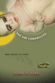 The Jiri Chronicles & Other Fictions 1573661368 Book Cover