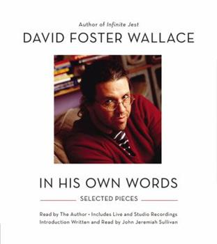David Foster Wallace: In His Own Words 1478900733 Book Cover