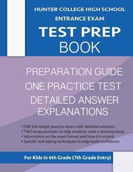 Paperback Hunter College High School Entrance Exam Test Prep Book: One Practice Test & Hunter Test Prep Guide: Hunter College Middle School Test Prep; Hchs Admi Book