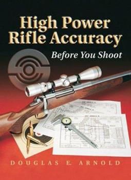 Hardcover High Power Rifle Accuracy: Before You Shoot Book