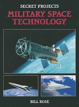 Secret Projects: Military Space Technology - Book  of the Secret Projects