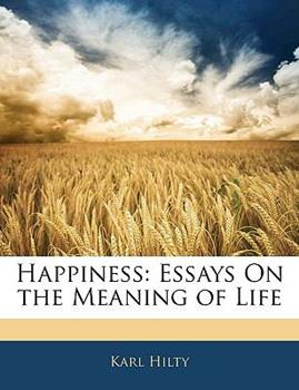 Paperback Happiness : Essays on the Meaning of Life Book