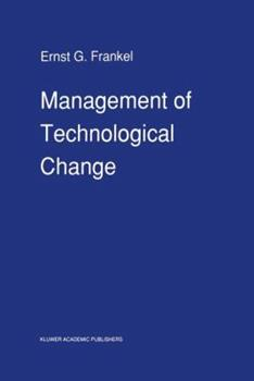 Paperback Management of Technological Change: The Great Challenge of Management for the Future Book