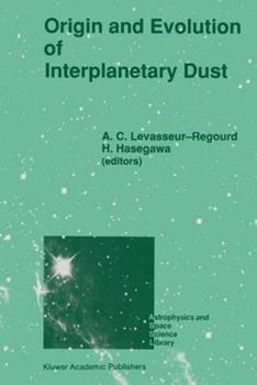 Paperback Origin and Evolution of Interplanetary Dust: Proceedings of the 126th Colloquium of the International Astronomical Union, Held in Kyoto, Japan, August Book