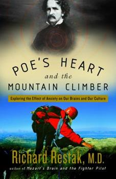 Paperback Poe's Heart and the Mountain Climber: Exploring the Effect of Anxiety on Our Brains and Our Culture Book