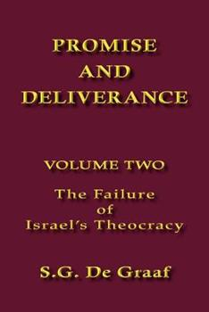 Promise and Deliverance, II, The Failure of Israel's Theocracy - Book #2 of the Promise and Deliverance