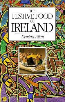 The Festive Food of Ireland 1879373378 Book Cover