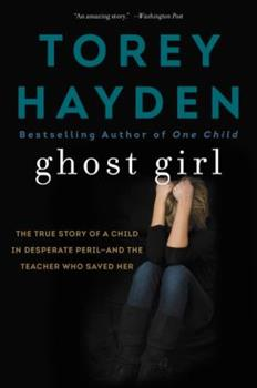 Paperback Ghost Girl: The True Story of a Child in Desperate Peril-And a Teacher Who Saved Her Book