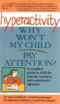 Hyperactivity: Why Won't My Child Pay Attention 0471533076 Book Cover
