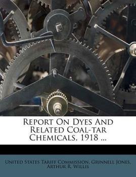 Paperback Report on Dyes and Related Coal-Tar Chemicals 1918 Book