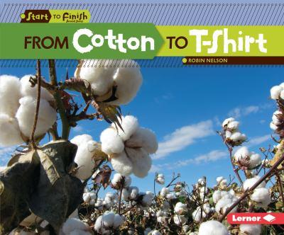 From Cotton to T-Shirt - Book  of the Start to Finish, Second Series