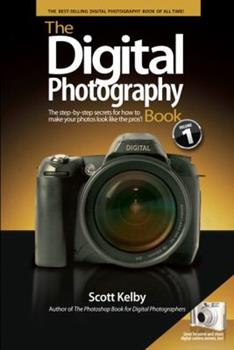 Paperback The Digital Photography Book : The Step-by-Step Secrets for How to Make Your Photos Look Like the Pros Book