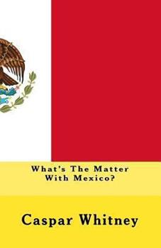 Paperback What's the Matter with Mexico? Book