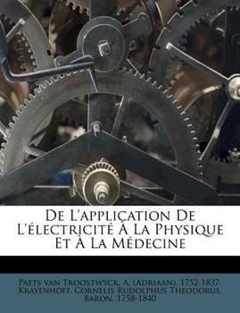 Paperback De L'Application de L'?lectricit? ? la Physique et ? la M?decine Book