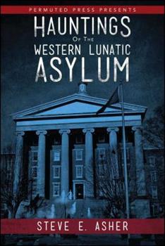 Paperback Hauntings of the Western Lunatic Asylum Book