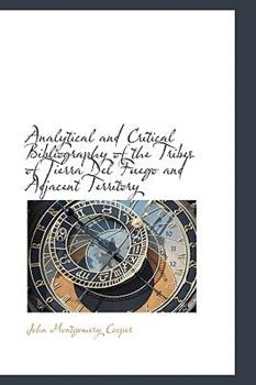 Paperback Analytical and Critical Bibliography of the Tribes of Tierra Del Fuego and Adjacent Territory Book