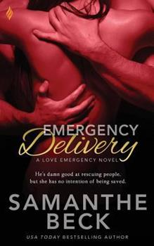 Emergency Delivery - Book #2 of the Love Emergency