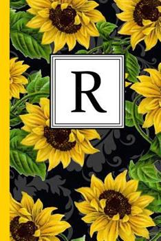 Paperback R: Floral Letter R Monogram Personalized Journal, Black & Yellow Sunflower Pattern Monogrammed Notebook, Lined 6x9 Inch C Book
