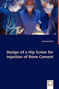 Design of a Hip Screw for Injection of Bone Cement 3639060342 Book Cover