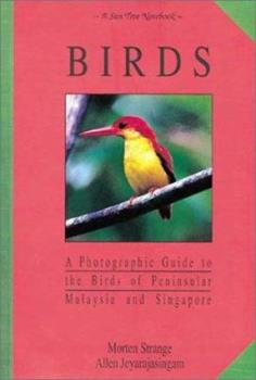 Birds: A Photographic Guide to the Birds of Peninsular Malaysia and Singapore (Sun Tree Notebooks) 9810032900 Book Cover