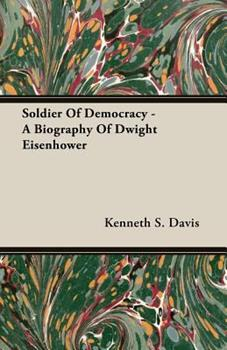 Dwight D. Eisenhower: Soldier of Democracy 0831757140 Book Cover