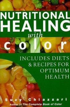 Nutritional Healing With Color 1862043930 Book Cover
