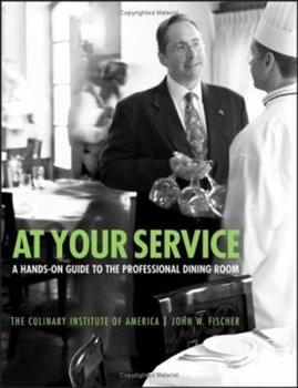 At Your Service: A Hands-On Guide to the Professional Dining Room 0764557475 Book Cover