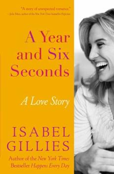 A Year and Six Seconds: A Love Story 1401341624 Book Cover