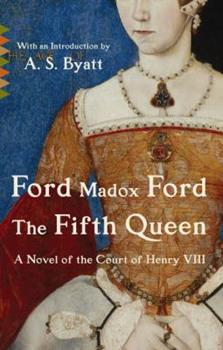 The Fifth Queen; And How She Came to Court / Privy Seal / The Fifth Queen Crowned 0141181303 Book Cover