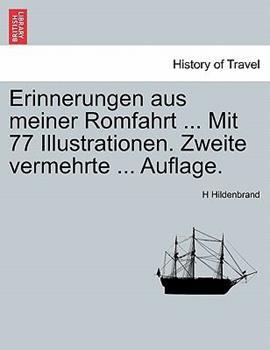Paperback Erinnerungen Aus Meiner Romfahrt ... Mit 77 Illustrationen. Zweite Vermehrte ... Auflage. Book
