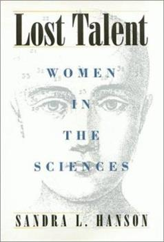 Lost Talent: Women in the Sciences - Book  of the Labor and Social Change