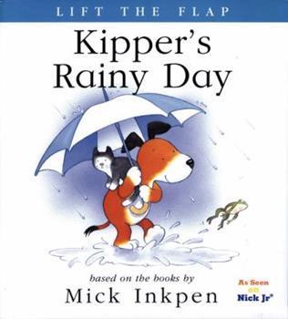 Kipper's Rainy Day: [Lift the Flap] - Book  of the Kipper the Dog